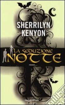 La seduzione della notte libro di Kenyon Sherrilyn