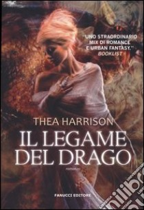 Il legame del drago libro di Harrison Thea