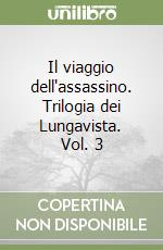 Il viaggio dell'assassino. Trilogia dei Lungavista. Vol. 1 libro di Hobb Robin