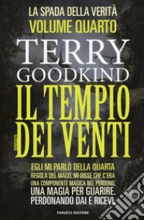 Il tempio dei venti. La spada della verità (4) libro di Goodkind Terry