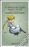 Il meraviglioso Mago di Oz. Ediz. integrale libro