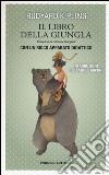 Il libro della giungla. Ediz. integrale libro