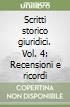 Scritti storico giuridici. Vol. 4: Recensioni e ricordi libro