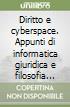 Diritto e cyberspace. Appunti di informatica giuridica e filosofia del diritto