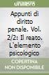 Appunti di diritto penale. Vol. 2/2: Il reato. L'elemento psicologico libro