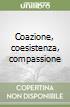 Coazione, coesistenza, compassione