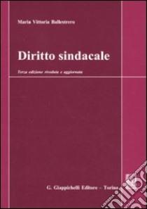 Diritto sindacale libro di Ballestrero M. Vittoria