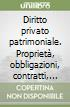 Diritto privato patrimoniale. Propriet, obbligazioni, contratti, responsabilit, mercato libro di Roppo Vincenzo