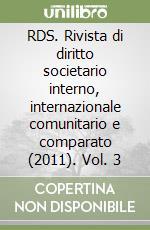 RDS. Rivista di diritto societario interno, internazionale comunitario e comparato (2011) (3) libro
