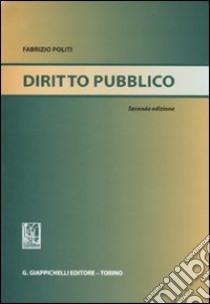 Diritto pubblico libro di Politi Fabrizio