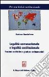 Legalità sovranazionale e legalità costituzionale. Tensioni costitutive e giunture ordinamentali libro