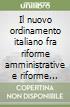 Il nuovo ordinamento italiano fra riforme amministrative e riforme costituzionali libro
