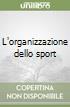 L'organizzazione dello sport libro