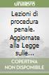 Lezioni di procedura penale. Aggiornate alla Legge sulle rogatorie del 5 ottobre 2001, n. 367 e alla Legge sulla rimessione del 7 novembre 2002, n. 248 libro