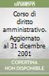 Corso di diritto amministrativo. Aggiornato al 31 dicembre 2001 libro