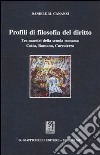 Profili di filosofia del diritto. Tre maestri della scuola romana: Cotta, Romano, Carcaterra libro