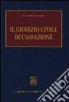 Il giudizio civile di cassazione libro