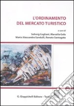 L'ordinamento del mercato turistico libro