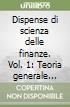 Dispense di scienza delle finanze. Vol. 1: Teoria generale dell'intervento pubblico libro