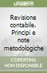 Revisione contabile. Principi e note metodologiche libro di Marinelli Ugo