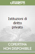 Istituzioni di diritto privato libro di Nivarra Luca - Ricciuto Vincenzo - Scognamiglio Claudio