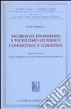 Nichilismo finanziario e nichilismo giuridico. Conoscenza e coscienza libro