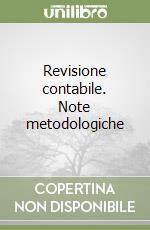 Revisione contabile. Note metodologiche