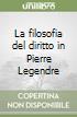 La filosofia del diritto in Pierre Legendre libro