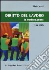Diritto del lavoro. In trasformazione (2010-2014) libro