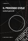 Il processo civile. Nozioni generali