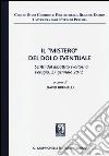 Il «mistero» del dolo eventuale. Scritti dal dibattito (Perugia, 27 gennaio 2012) libro