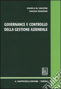 Governance e controllo della gestione aziendale libro di Salvioni Daniela M.; Franzoni Simona