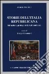 Storie dell'Italia repubblicana. Istituzioni, protagonisti, testimonianze libro