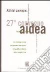 La riconfigurazione dei processi decisionali nel quadro evolutivo della competizione. Atti del 27° Convegno AIDEA (Catania, 7-8 ottobre 2004) libro