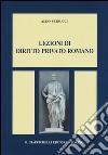 Lezioni di diritto privato romano libro
