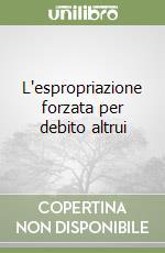 L'espropriazione forzata per debito altrui libro di Miccolis Giuseppe