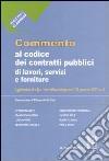 Commento al codice dei contratti pubblici di lavori, servizi e forniture libro