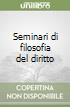 Seminari di filosofia del diritto libro