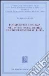 Formatività e norma. Elementi di teoria estetica dell'interpretazione giuridica libro