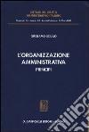 L'organizzazione amministrativa. Principi libro