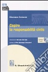 Capire la responsabilità civile. Con CD-ROM libro