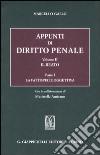 Appunti di diritto penale. Vol. 2/1: Il reato. La fattispecie oggettiva libro