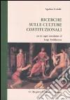 Ricerche sulle culture costituzionali libro
