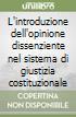 L'introduzione dell'opinione dissenziente nel sistema di giustizia costituzionale libro
