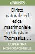 Diritto naturale ed etica matrimoniale in Christian Thomasius. La questione del concubinato