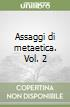 Assaggi di metaetica. Vol. 2 libro