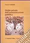 Diritto privato nell'amministrazione pubblica libro