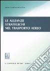 Le alleanze strategiche nel trasporto aereo libro