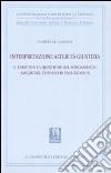 Interpretazione, alterità, giustizia. Il diritto e la questione del fondamento. Saggio sul pensiero di Paul Ricoeur libro