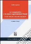 Le cooperative e le nuove agevolazioni fiscali. Profili civilistici contabili comunitari libro
